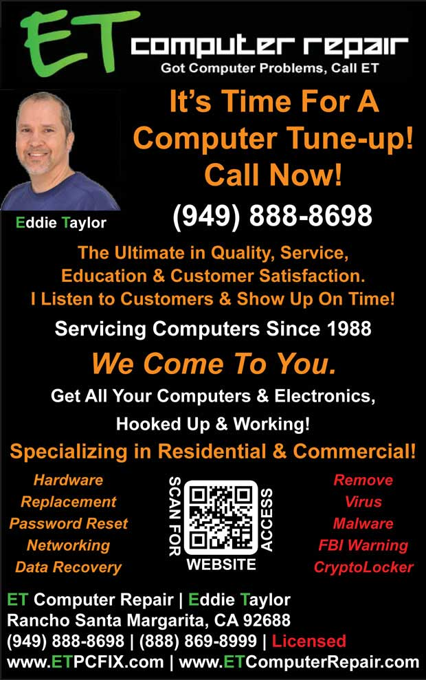 ET Computer Repair Coto de Caza, It's Time For A Computer Tune-Up!, Call Now!, 949-888-8698, www.ETPCFIX.com, Eddie Taylor, Aliso Viejo, Coto de Caza, Dove Canyon, Foothill Ranch, Irvine, Ladera Ranch, Laguna Beach, Laguna Hills, Laguna Niguel, Laguna Woods, Lake Forest, Mission Viejo, Newport Coast, Portola Hills, Orange County, Rancho Santa Margarita, Trabuco Canyon, Tustin